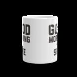 Good Morning … Sike Coffee Mug